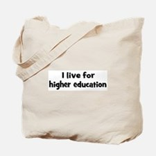 Live for higher education Tote Bag