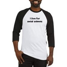 Live for social sciences Baseball Jersey