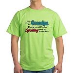 Grandpa - No Spoiling! Green T-Shirt