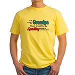 Grandpa - No Spoiling! Yellow T-Shirt