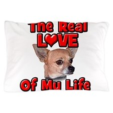 RealLoveOfMyLife Chihuahua Pillow Case