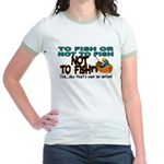 To Fish or Not To Fish??? Jr. Ringer T-Shirt