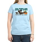 To Fish or Not To Fish??? Women's Light T-Shirt