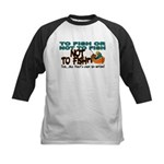 To Fish or Not To Fish??? Kids Baseball Jersey