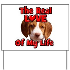 RealLoveOfMyLife Brittany Spaniel Yard Sign