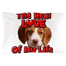 RealLoveOfMyLife Brittany Spaniel Pillow Case