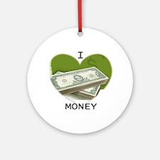 I LOVE MONEY Ornament (Round)