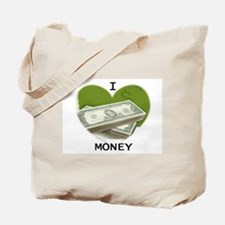 I LOVE MONEY Tote Bag