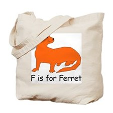 F is for Ferret Tote Bag