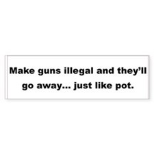 make guns illegal and theyll go away...just like p