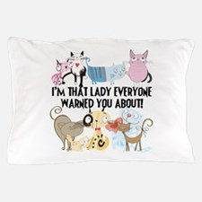 That Cat Lady Pillow Case