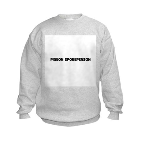 pigeon spokeperson Kids Sweatshirt