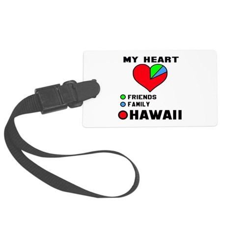 My Heart Friends, Family Hawaii Large Luggage Tag