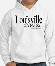Louisville, it's not Kentucky Hoodie