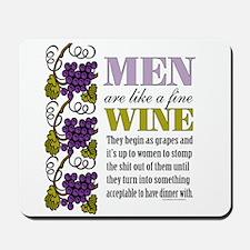 Men Like Fine Wine Mousepad