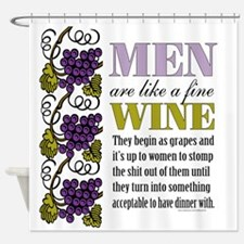 Men Like Fine Wine Shower Curtain