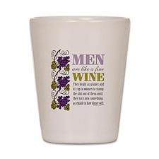 Men Like Fine Wine Shot Glass