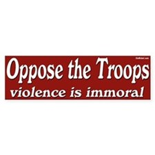 Oppose the Troops red bumper sticker