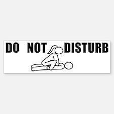 Do Not Disturb<br> Bumper Bumper Bumper Sticker