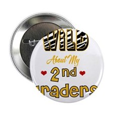 """Wild about my  2nd Graders 2.25"""" Button"""