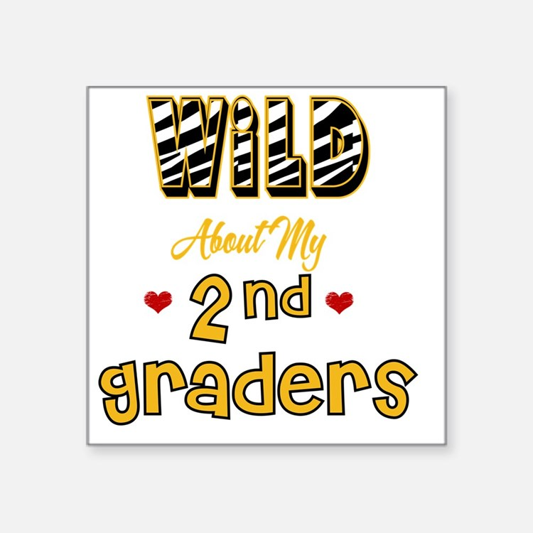"Wild about my  2nd Graders Square Sticker 3"" x 3"""