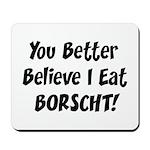 Borscht Mousepad