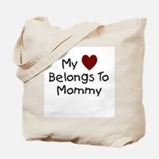 My Heart Belongs to Mommy Tote Bag