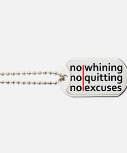 No Whining | No Quitting | No Excuses Dog Tags