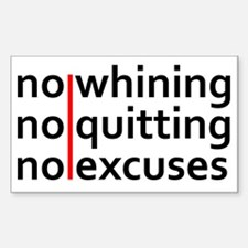 No Whining | No Quitting | No  Sticker (Rectangle)