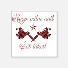 """Keep calm and get inked Square Sticker 3"""" x 3"""""""