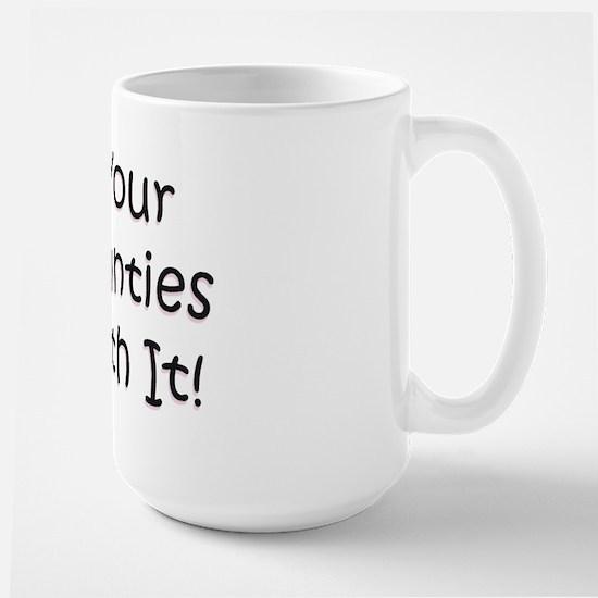 Put On Your Big Girl Panties  Large Mug