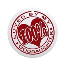 100% Loved By My GodDaughter Ornament (Round)
