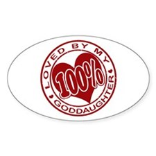 100% Loved By My GodDaughter Oval Decal