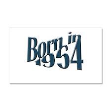 Born in 1954 Car Magnet 20 x 12