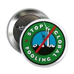 "Stop Global Fooling 2.25"" Button (100 pack)"