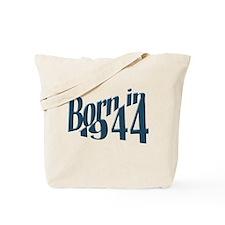 Born in 1944 Tote Bag