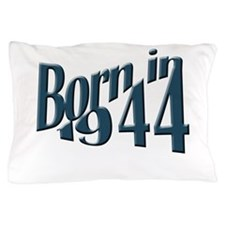 Born in 1944 Pillow Case