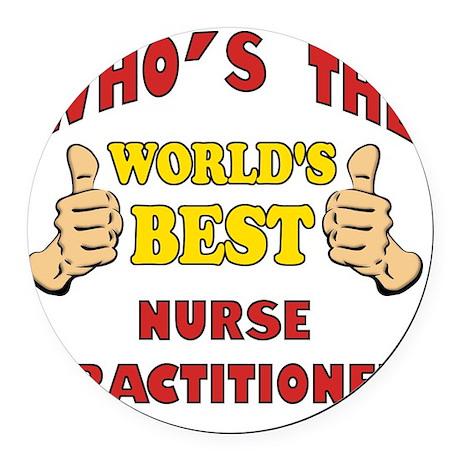 Thumbs Up Worlds Best Nurse Pract Round Car Magnet