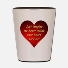 My Heart Inside Your Heart Shot Glass