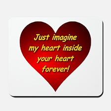 My Heart Inside Your Heart Mousepad