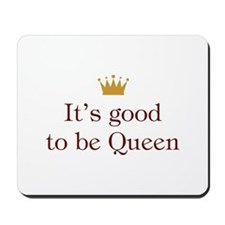 It's good to be Queen Mousepad
