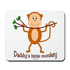Daddy's Little Monkey Mousepad
