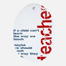If A Child Cant Learn ... Teacher Oval Ornament
