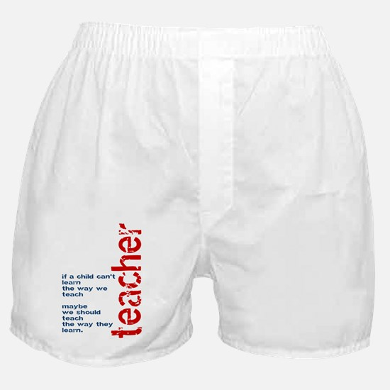 If A Child Cant Learn ... Teacher Boxer Shorts