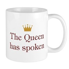 Queen Has Spoken Mug
