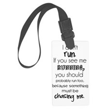 I Dont Run Funny Quote Large Luggage Tag