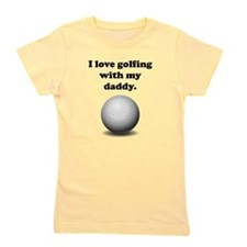 I Love Golfing With My Daddy Girl's Tee