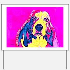 Basset Hound Love Me Love My Basset Houn Yard Sign