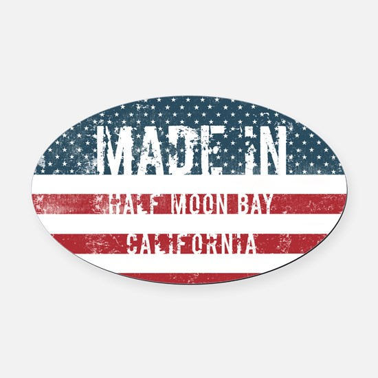 Made in Half Moon Bay, California Oval Car Magnet