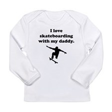 I Love Skateboarding With My Daddy Long Sleeve T-S